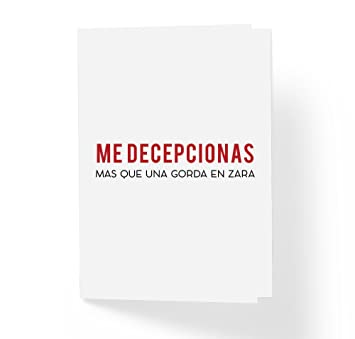 Me decepcionas Mas Que Una Gorda en Zara, tarjeta de Humor y amistad – Tarjeta