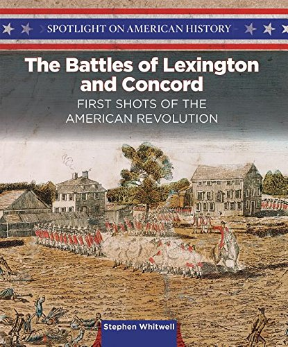 The Battles of Lexington and Concord: First Shots of the American Revolution (Spotlight on American History)