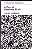 A Pascal Database Book, Ullmann, Julian, 0198596421