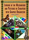 Looking at the Mechanisms and Patterns of Evolution with Graphic Organizers, James R. Norton, 1404206167