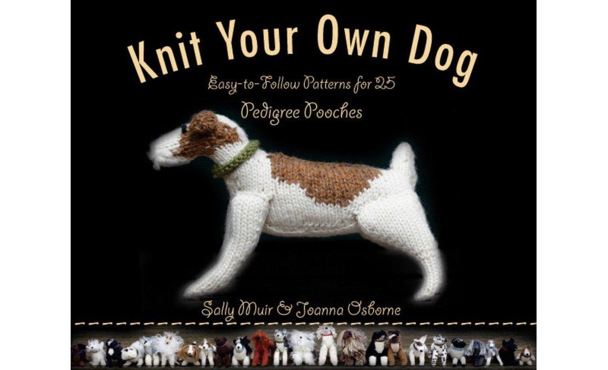 Knit your own dog easy to follow patterns for 25 pedigree pooches knit your own dog easy to follow patterns for 25 pedigree pooches sally muir joanna osborne 9781579128746 amazon books jeuxipadfo Images