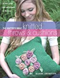 The Knitter'S Bible Knitted Throws and Cushions, Claire Crompton, 0715327380