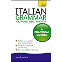 Italian Grammar You Really Need To Know: A Practical Course