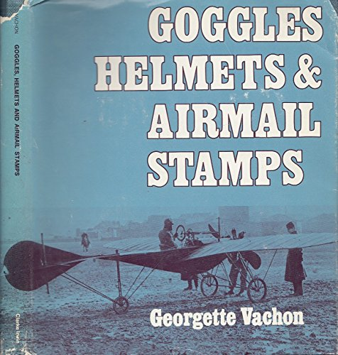 Goggles, Helmets and Airmail Stamps