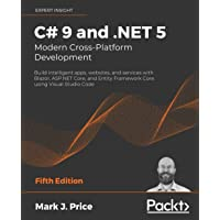 C# 9 and .NET 5 – Modern Cross-Platform Development - Fifth Edition: Build intelligent apps, websites, and services with…