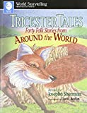 Trickster Tales: Forty Folk Stories from Around the World (World Storytelling)