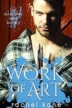 Work of Art (The Marlowe Men Book 3) by [Kane, Rachel]