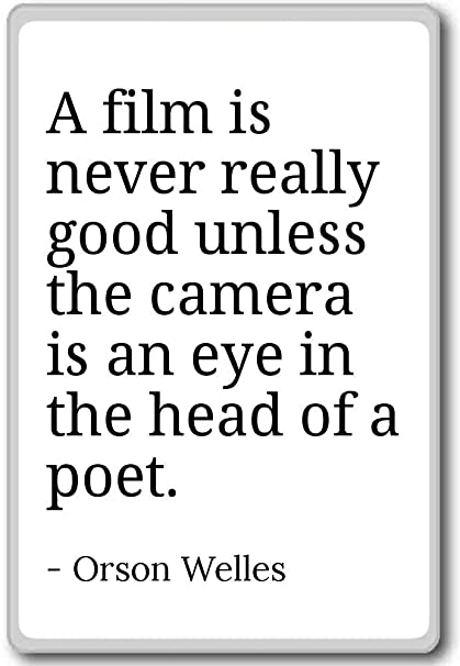 Amazon.com: A film is never really good unless the camera ...