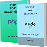 NODE.JS AND PHP FOR BEGINNERS: 2 BOOKS IN 1 - Learn Coding Fast! NODE.JS AND PHP Crash Course, A QuickStart Guide, Tutorial Book by Program Examples, In Easy Steps! (English Edition)