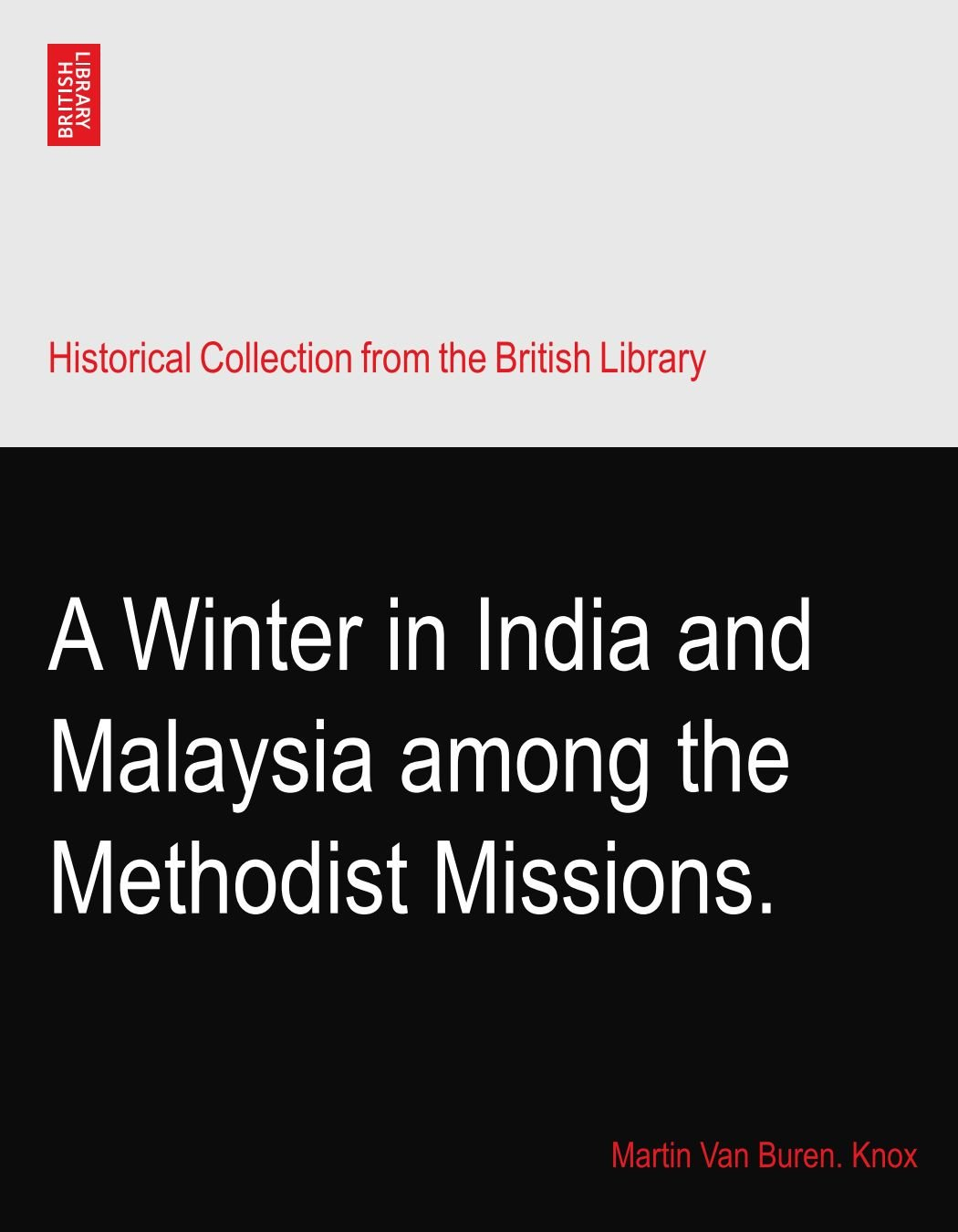 Download A Winter in India and Malaysia among the Methodist Missions. pdf