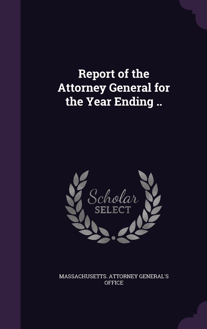 Download Report of the Attorney General for the Year Ending .. pdf epub