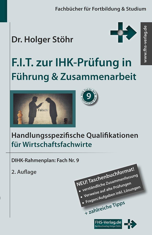 F.I.T. zur IHK-Prüfung in Führung & Zusammenarbeit ...