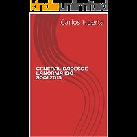 GENERALIDADESDE LANORMA ISO 9001:2015