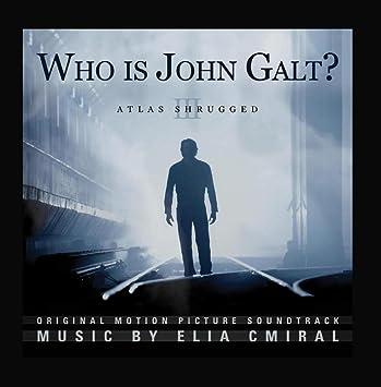 Atlas Shrugged Who Is John Galt Original Motion Picture Soundtrack
