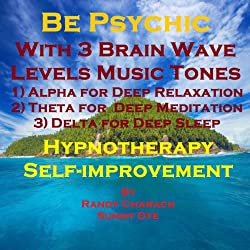 Be Psychic with Three Brainwave Music Recordings - Alpha, Theta, Delta - for Three Different Sessions