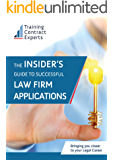 The Insiders' Guide to Successful Law Firm Applications (Training Contract Essentials)