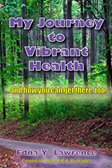 My Journey to Vibrant Health by [Lawrence, Edna]