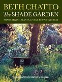 The Shade Garden: Shade-Loving Plants for