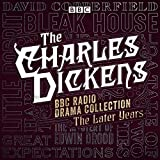 img - for The Charles Dickens BBC Radio Drama Collection: The Later Years: Eight BBC Radio Full-Cast Dramatisations book / textbook / text book