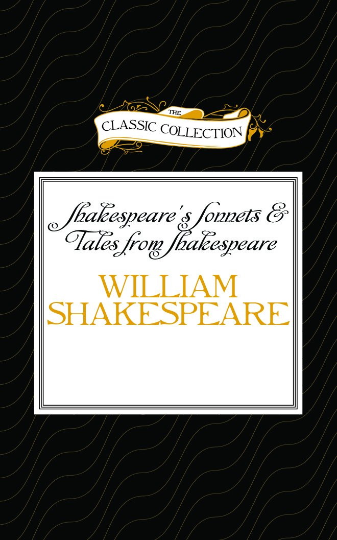 Download Shakespeare's Sonnets & Tales from Shakespeare (The Classic Collection) pdf
