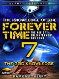 The Knowledge of the Forever Time 7 - The God Knowledge