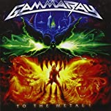 To the Metal! by Gamma Ray (2010-03-16)