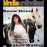 Snow Dove: An Native American Historical Romance (Snow Dove Series Book 1)