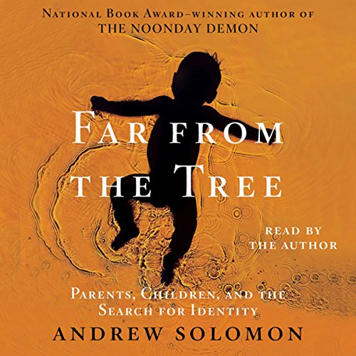 Far from the Tree: Parents, Children and the Search for Identity by Simon & Schuster Audio