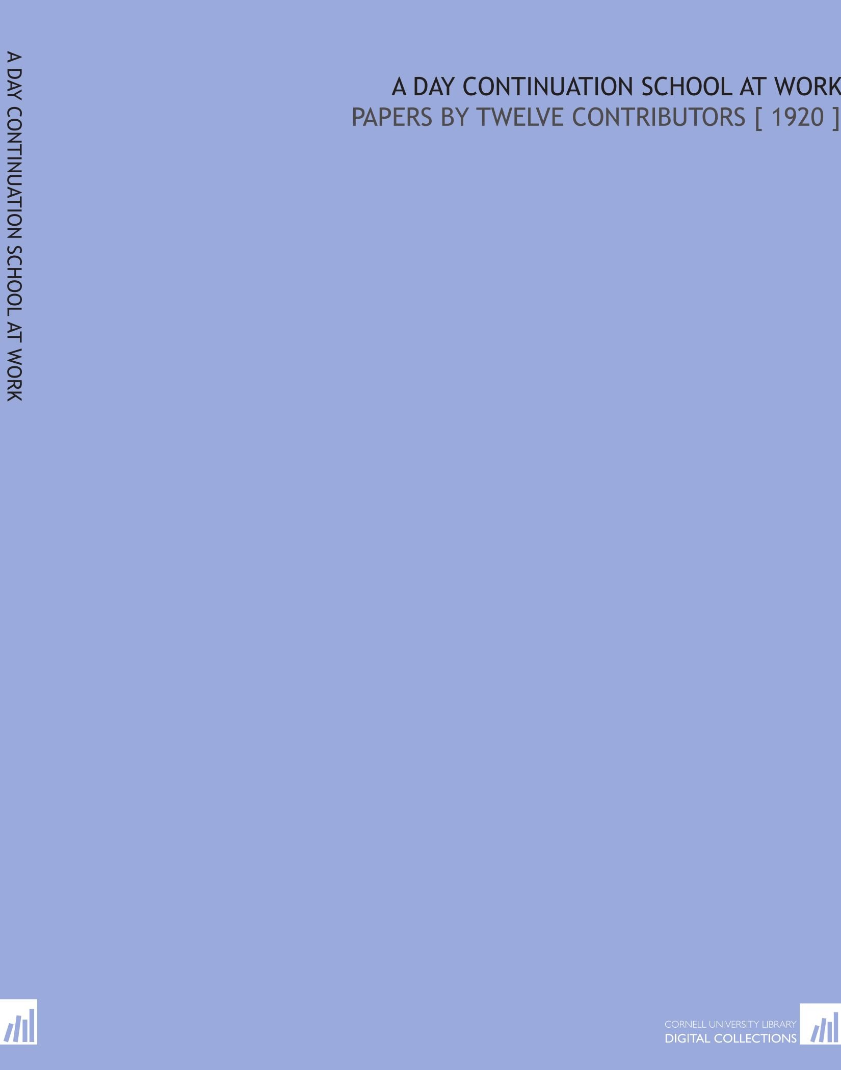 Download A Day Continuation School at Work: Papers by Twelve Contributors [ 1920 ] ebook
