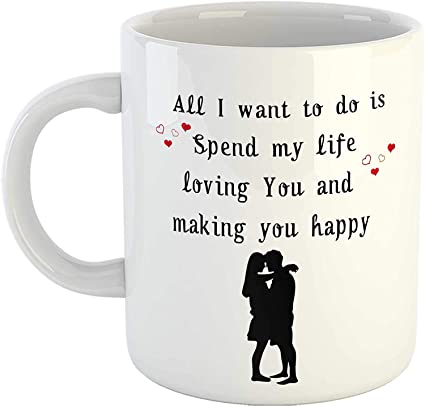 Buy Artscoop Romantic Love Quotes Coffee Mug All I Want To Do Is Spend My Life Loving You And Making You Happy Printed Mug Gift For Her His Birthday Online At