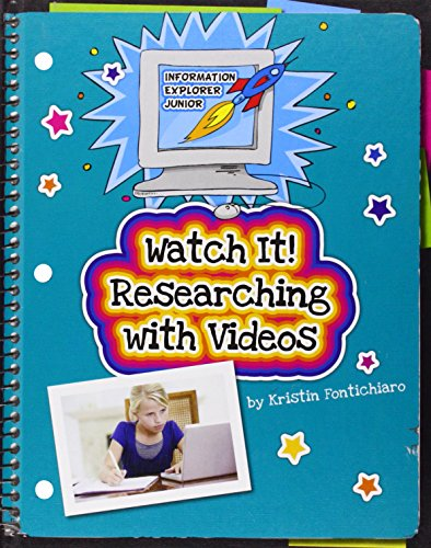 Watch It!: Researching With Videos (Information Explorer Junior)