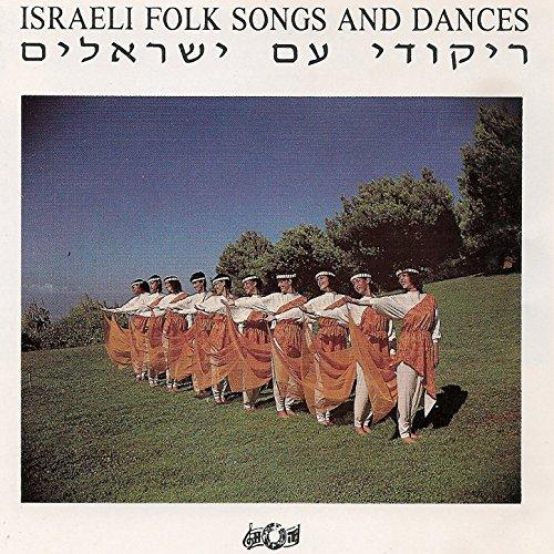 Israeli Dancing Folk - Israeli Folk Songs and Dances