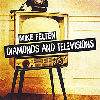 Album Diamonds and Televisions by Mike Felten