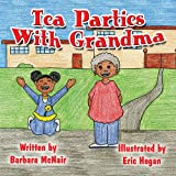Tea Parties with Grandm, Barbara McNair, 1607496178