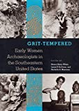 Grit-Tempered (Early Women Archaeologists in Southeastern United States)
