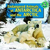 Endangered Animals of Antarctica and the Arctic, Marie Allgor, 1448826527