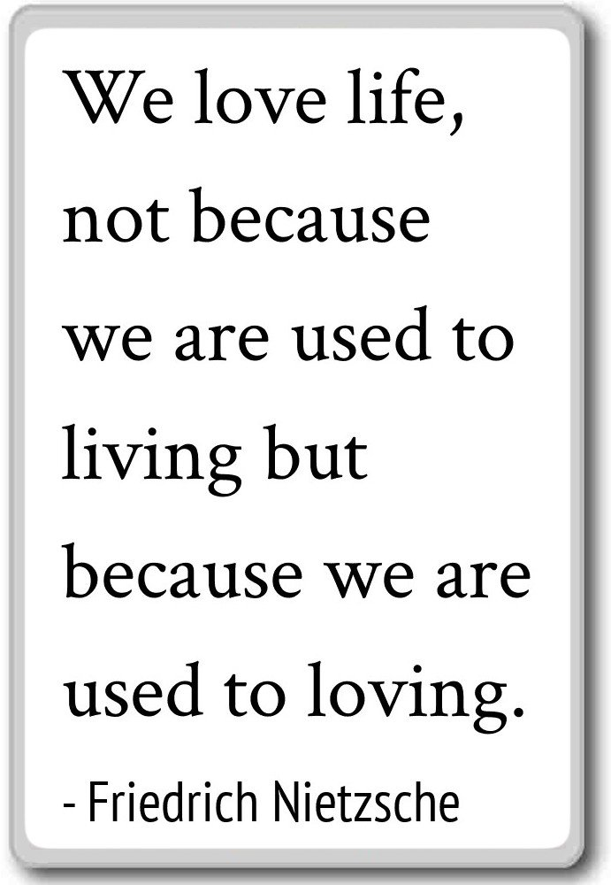 Amazon We Love Life Not Because We Are Used T Friedrich