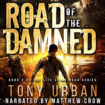 Road of the Damned: Life of the Dead, Book 2 (Audio Download