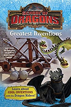 School of Dragons #2: Greatest Inventions (DreamWorks Dragons) (A Stepping Stone Book(TM)) by [Castaldo, Nancy]