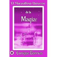 El Maravilloso Universo de la ¡Magia!: Viaje Iniciático por un Templo Secreto