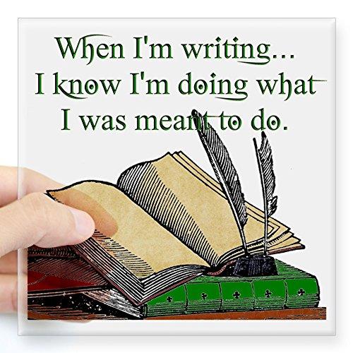 CafePress When I Write Square Sticker 3