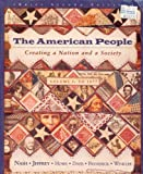 The American People Vol. 1 : Creating a Nation and a Society, Davis, Wayne R. and Nash, Gary B., 0673995275
