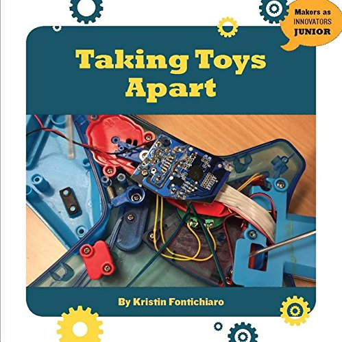 Download Taking Toys Apart (21st Century Skills Innovation Library: Makers As Innovators Junior) ebook