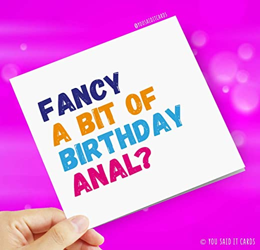 Fancy A Bit Of Birthday Anal
