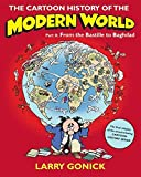 The Cartoon History of the Modern World Part 2: From the Bastille to Baghdad: Pt. 2 (Cartoon Guide Series)