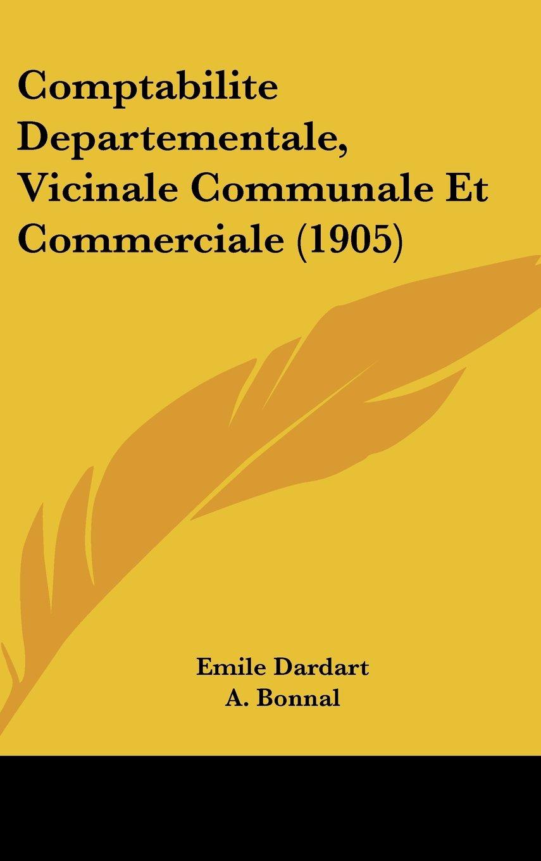 Download Comptabilite Departementale, Vicinale Communale Et Commerciale (1905) (French Edition) ebook