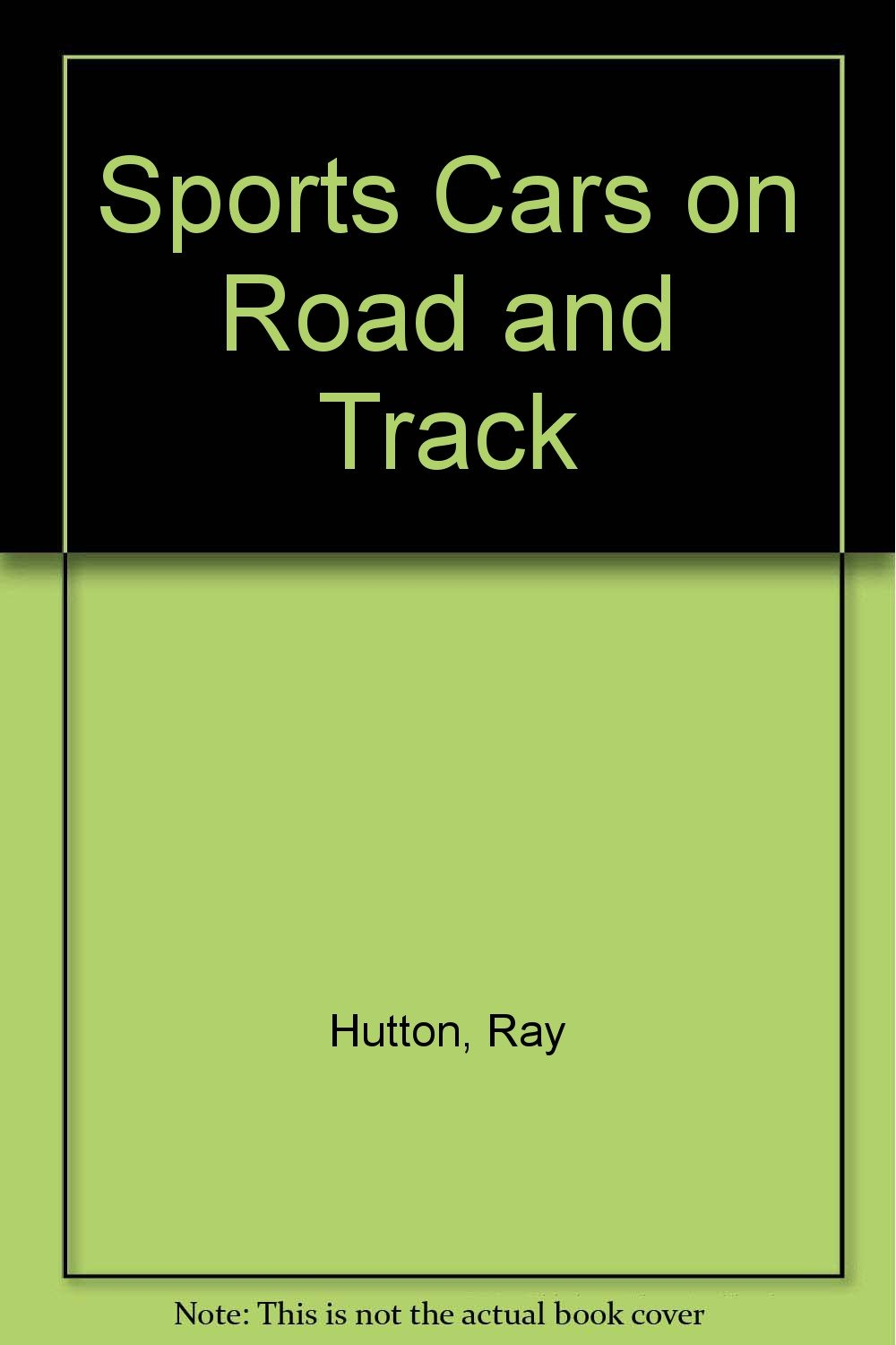 Pay Roadandtrack Com >> Sports Cars On Road And Track Ray Hutton 9780600380399 Amazon Com