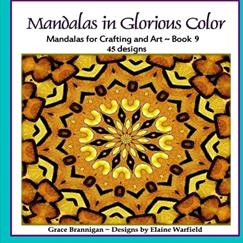 Mandalas in Glorious Color Book 9: Mandalas for Crafting and Art (Art in Color) (Volume 9) (Grace The Glorious Theme)