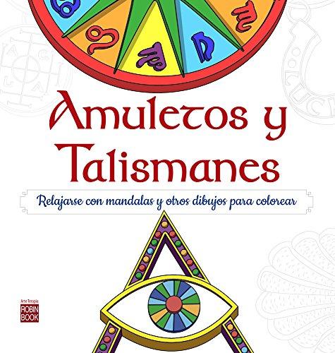 Amuletos y talismanes: Relajarse con mandalas para colorear (Arte Terapia) (Spanish Edition)