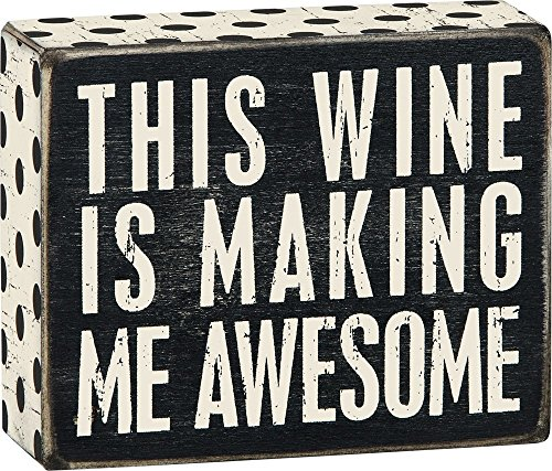 Primitives by Kathy Wood Box Sign, This Wine is Making Me Awesome